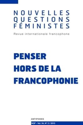 Nouvelles questions feministes Penser hors de la francophonie